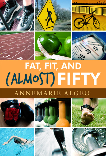 Fat, Fit, and (Almost) Fifty