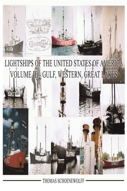Lightships of the United States of America, Volume III - Gulf, Western, Great Lakes