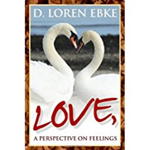 Love, A Perspective on Feelings