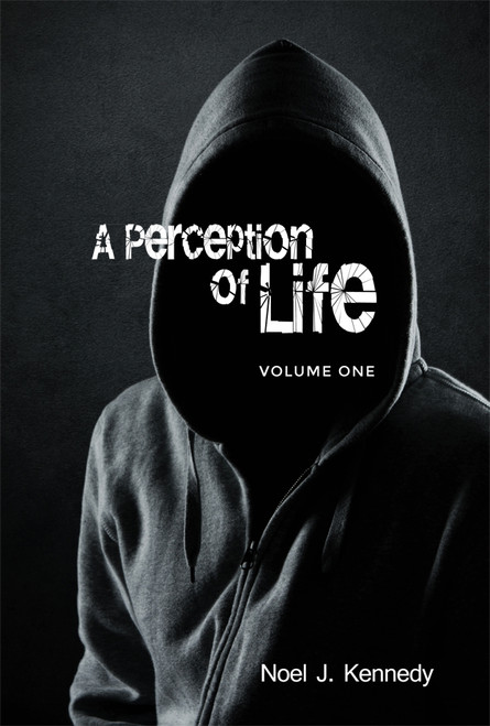 A Perception of Life: Volume One