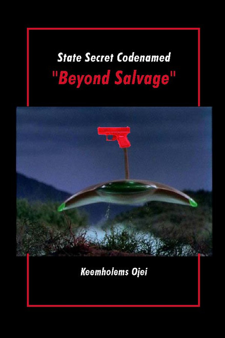"State Secret Codenamed ""Beyond Salvage"""