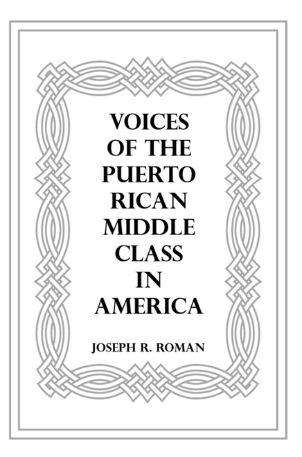 Voices of the Puerto Rican Middle Class in America