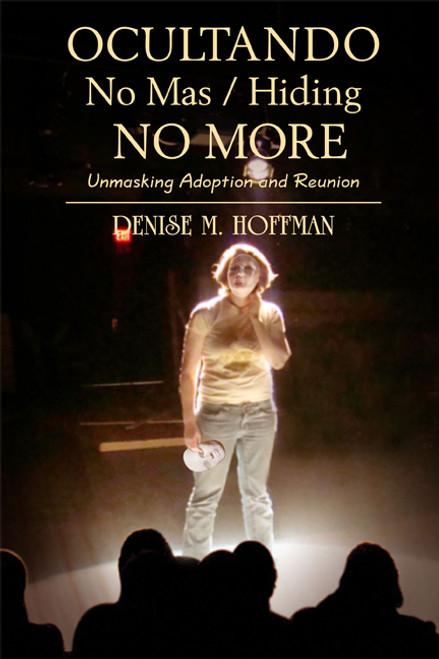 Ocultando No Mas / Hiding No More: Unmasking Adoption and Reunion