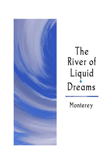 The River of Liquid Dreams