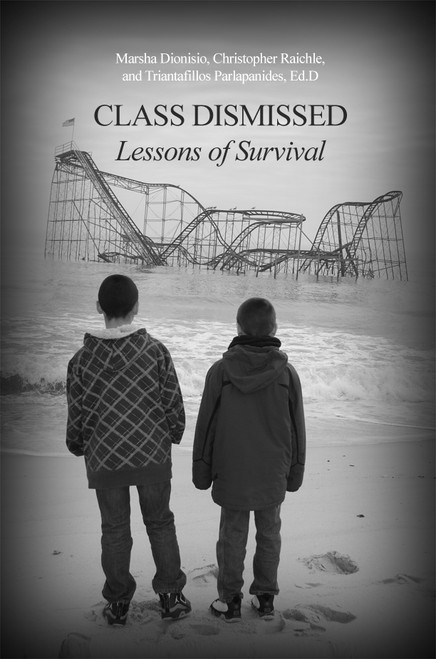 Class Dismissed: Lessons of Survival