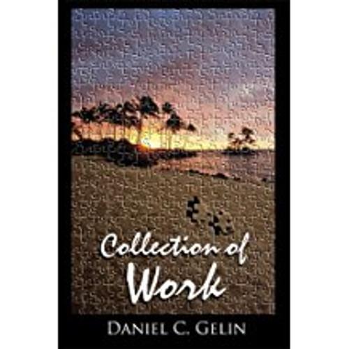 Collection of Work (Daniel C. Gelin)