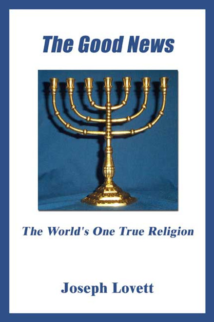 The Good News: The World's One True Religion