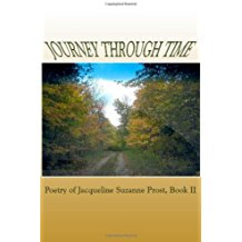 Journey through Time: Poetry of Jacqueline Suzanne Prost, Book II