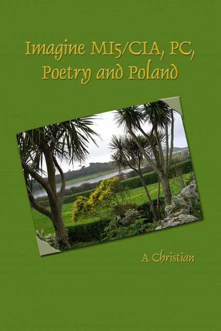 Imagine MI5/CIA, PC, Poetry and Poland