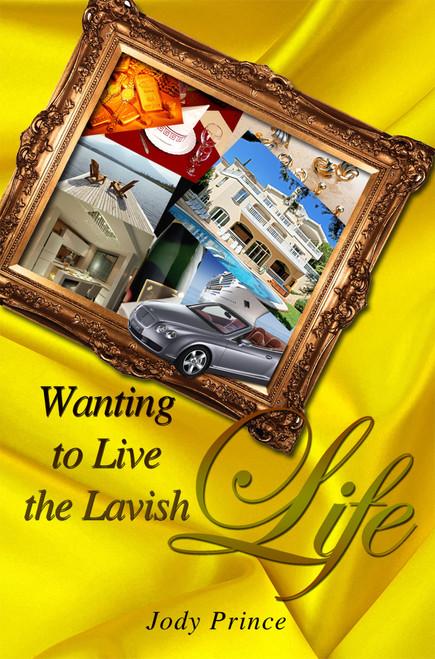 Wanting to Live the Lavish Life