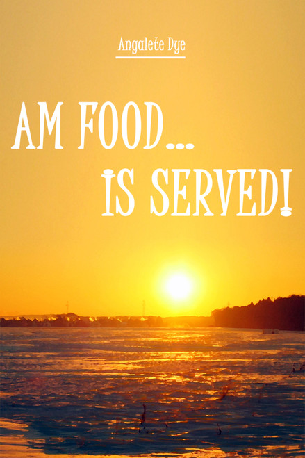 AM Food…is Served!