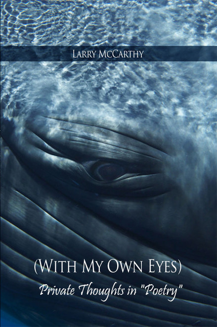 """(With My Own Eyes) Private Thoughts in """"Poetry"""""""