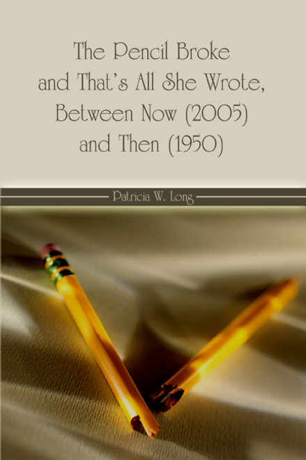 The Pencil Broke and That's All She Wrote, Between Now (2005) and Then (1950)