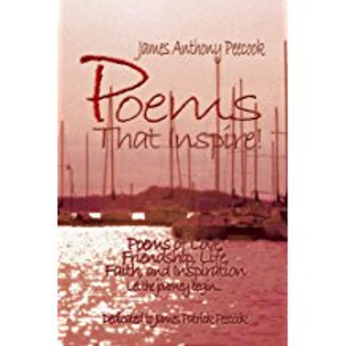 Poems that Inspire!  Poems of Love, Friendship, Life, Faith and Inspiration