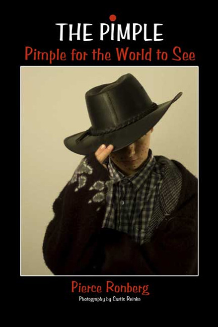 The Pimple: Pimple for the World to See
