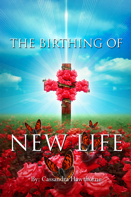 The Birthing of New Life