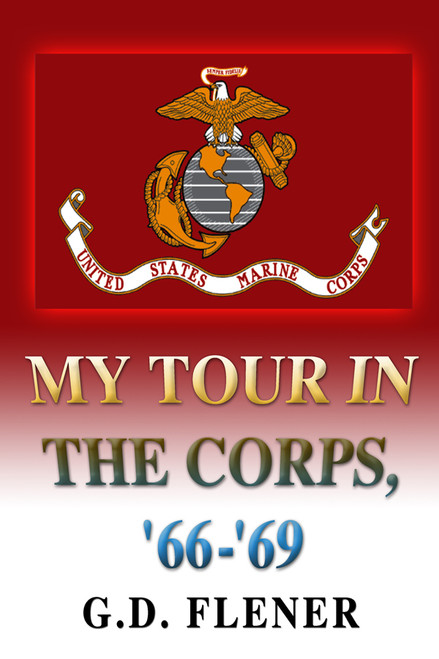My Tour in the Corps, '66-'69