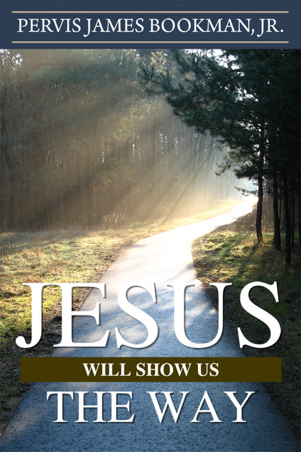 Jesus Will Show Us The Way