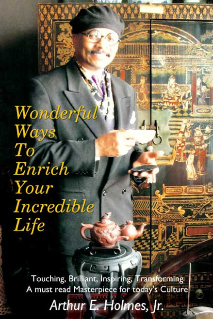 Wonderful Ways to Enrich Your Incredible Life