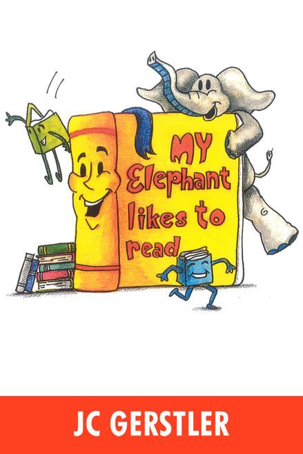 MY ELEPHANT LIKES TO READ
