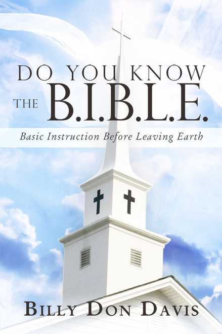 Do You Know the B.I.B.L.E.: Basic Instruction Before Leaving Earth