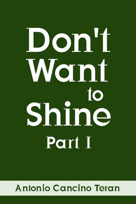 Don't Want to Shine: Part I