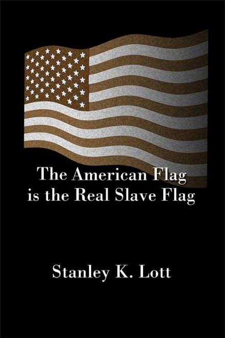 The American Flag Is the Real Slave Flag