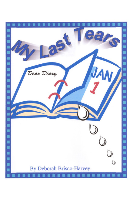 My Last Tears: Diary of a Battered Wife Who Overcame