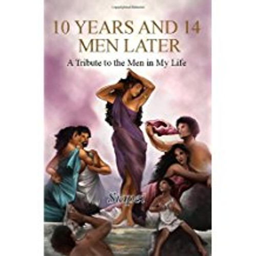 10 Years and 14 Men Later: A Tribute to the Men in My Life
