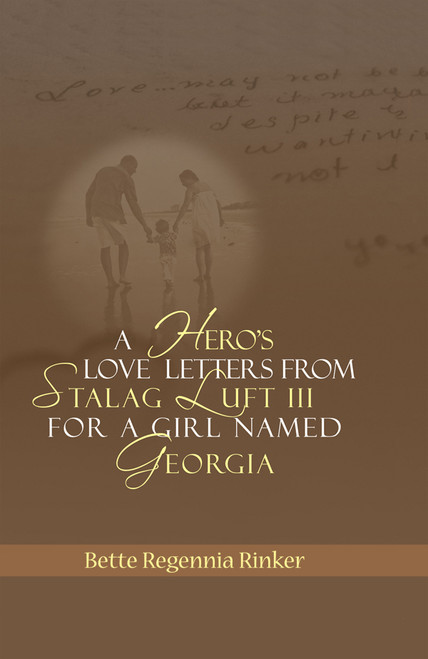 A Hero's Love Letters from Stalag Luft III for a Girl Named Georgia