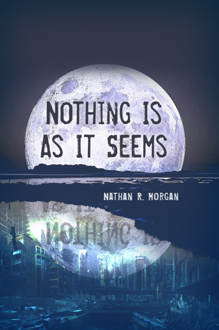 Nothing is as it Seems