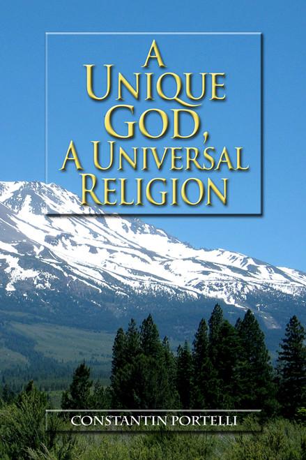 A Unique God,  A Universal Religion