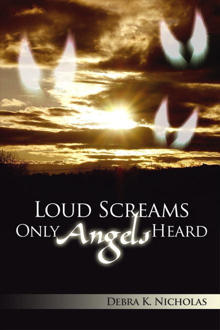 Loud Screams Only Angels Heard