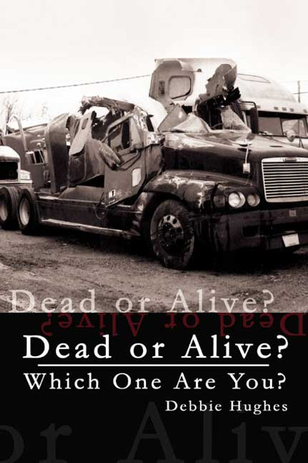 Dead or Alive?: Which One Are You?