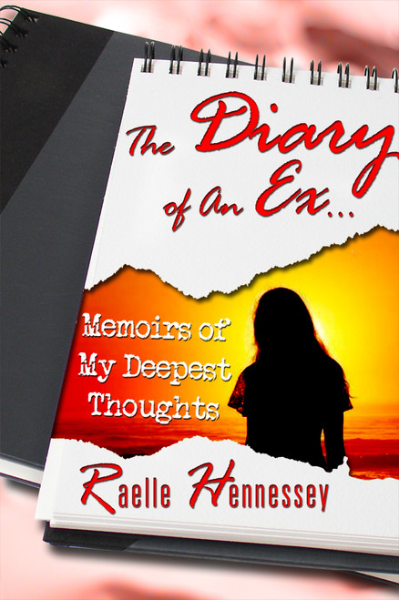 The Diary of An Ex…Memoirs of My Deepest Thoughts
