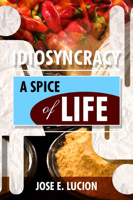 IDIOSYNCRACY: A Spice of Life