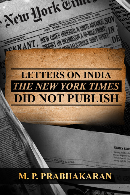 Letters on India The New York Times Did Not Publish