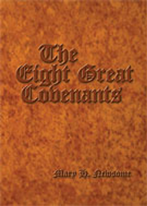 The Eight Great Covenants by Mary H. Newsome