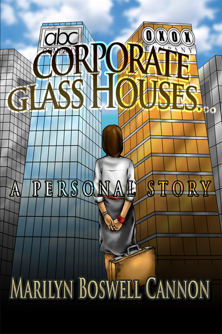 Corporate Glass Houses: A Personal Story