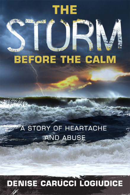 The Storm before the Calm: A Story of Heartache and Abuse