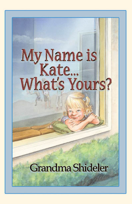 My Name Is Kate...What's Yours?