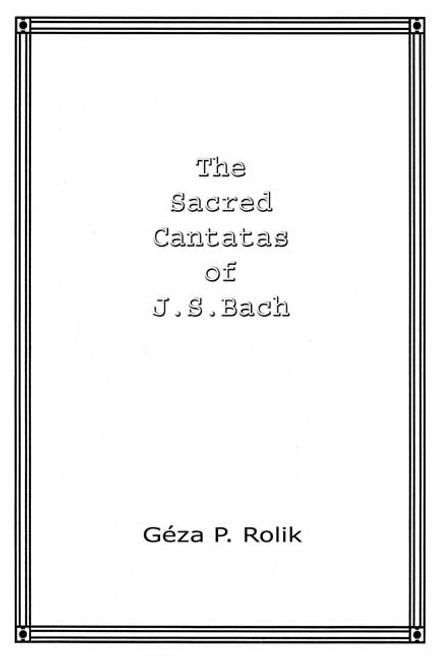 The Sacred Cantatas of J.S. Bach