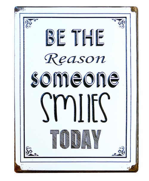 Be The Reason Someone Smiles Today Metal Wall Sign 14 Inches