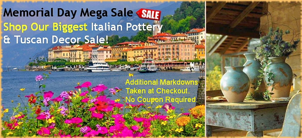 BellaSoleil.com Tuscan Decor & Italian Pottery Memorial Day Sale | Free Shipping, No Sales Tax, Since 1996