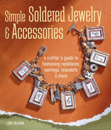 1 Simple Soldered Jewelry & Accessories Book by Lisa Bluhm  ~ Soldering Steps