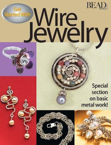 Get Started with Wire Jewelry Book  ~ Beaded Wire & Metal Projects