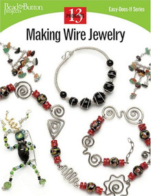 Making Wire Jewelry Book  ~ Easy-Does-It Series ~Learn The Key Techniques