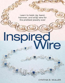 Inspired Wire Book for Fabulous Wire Jewelry by Wuller
