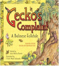 Gecko's Complaint: A Balinese Folktale (Indonesian-English)