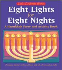 Eight Lights for Eight Nights - A Hanukkah Story and Activity Book